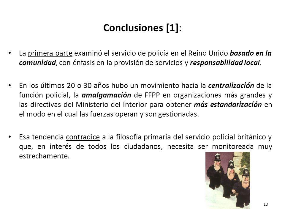 Conclusiones [1]: La primera parte examinó el servicio de policía en el Reino Unido basado en la comunidad, con énfasis en la provisión de servicios y