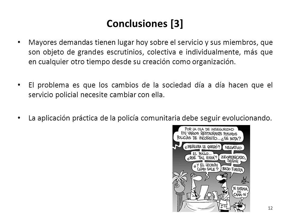 Conclusiones [3] Mayores demandas tienen lugar hoy sobre el servicio y sus miembros, que son objeto de grandes escrutinios, colectiva e individualment