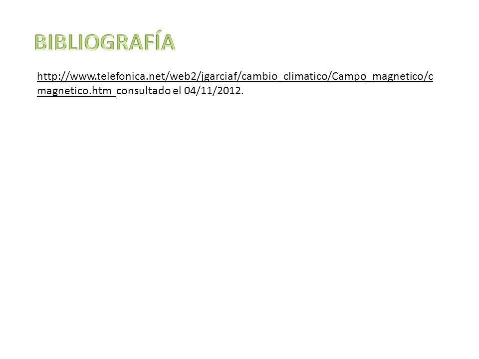 http://www.telefonica.net/web2/jgarciaf/cambio_climatico/Campo_magnetico/c magnetico.htm consultado el 04/11/2012.