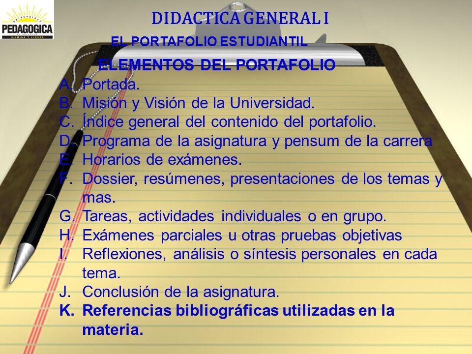 DIDACTICA GENERAL I EL PORTAFOLIO ESTUDIANTIL ELEMENTOS DEL PORTAFOLIO A.Portada.