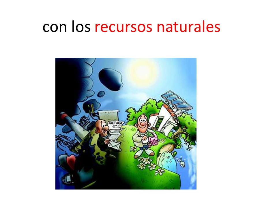 con los recursos naturales.