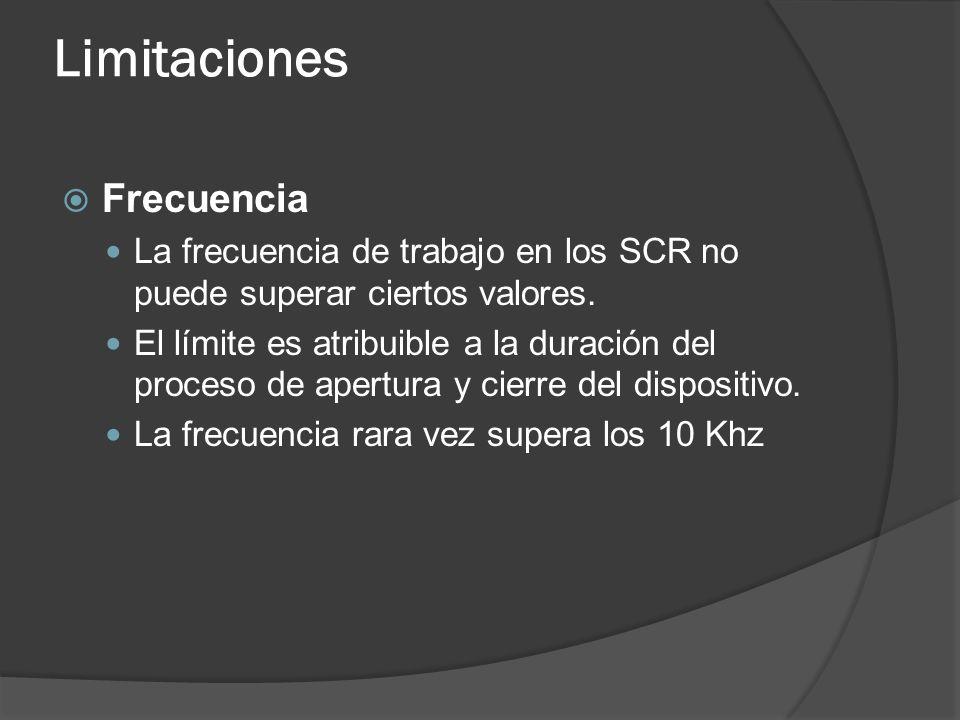 Limitaciones Frecuencia La frecuencia de trabajo en los SCR no puede superar ciertos valores. El límite es atribuible a la duración del proceso de ape