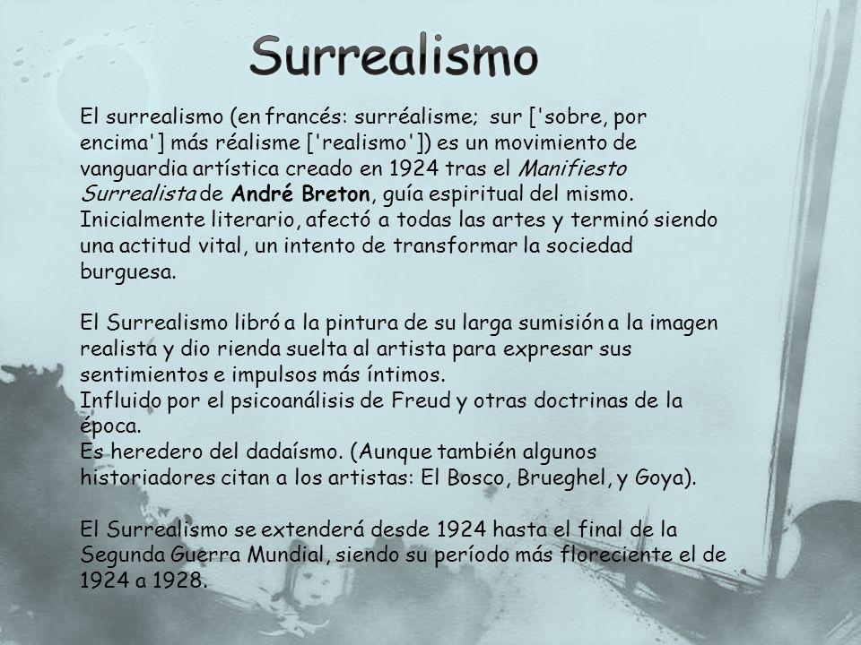 El Surrealismo creía en la existencia de otra realidad y en el pensamiento libre.