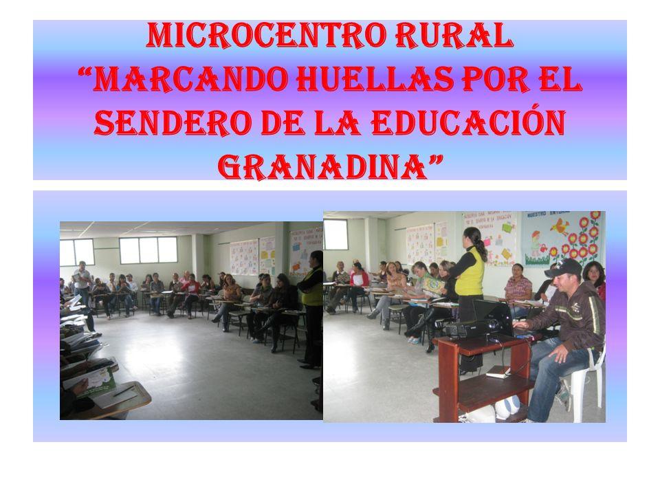 MICROCENTRO RURAL MARCANDO HUELLAS POR EL SENDERO DE LA EDUCACIÓN GRANADINA