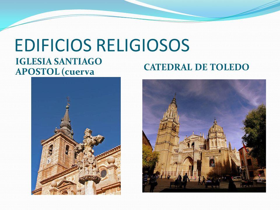 EDIFICIOS RELIGIOSOS IGLESIA SANTIAGO APOSTOL (cuerva CATEDRAL DE TOLEDO