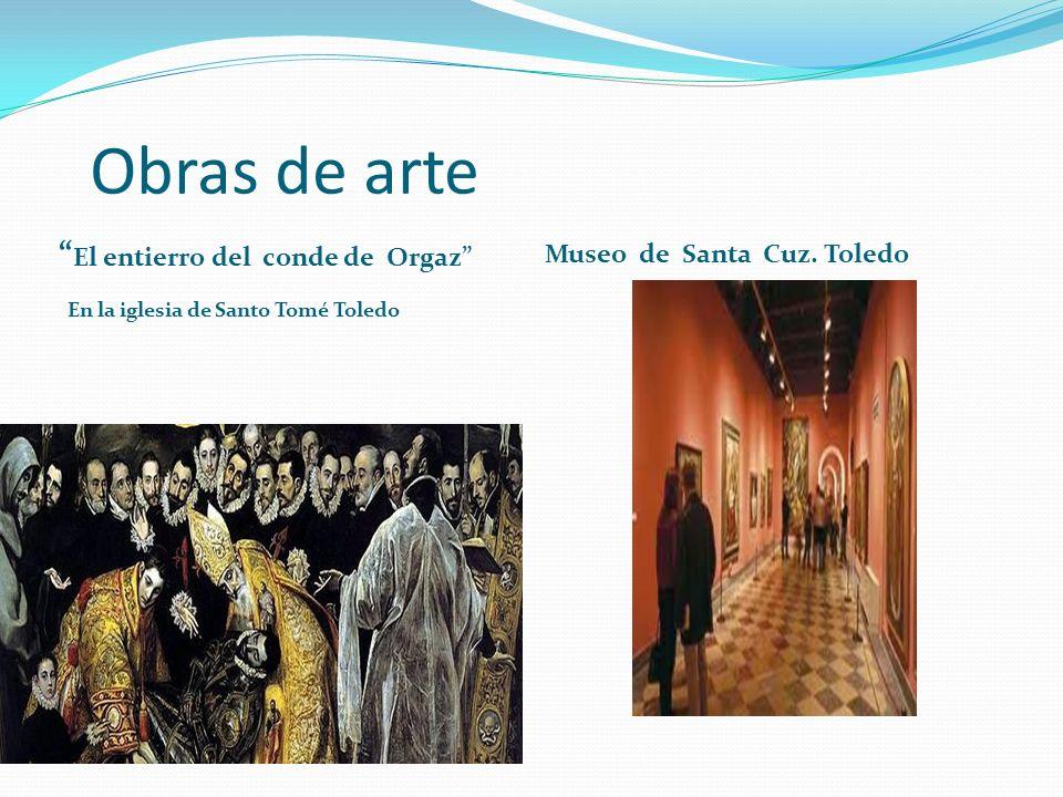 Obras de arte El entierro del conde de Orgaz En la iglesia de Santo Tomé Toledo Museo de Santa Cuz. Toledo