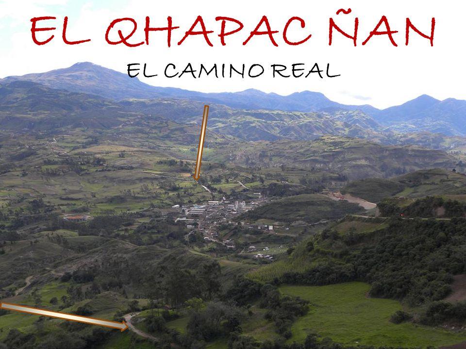 EL CAMINO REAL CAMINO INCA CAMINO DEL SEÑOR EL QHAPAC ÑAN