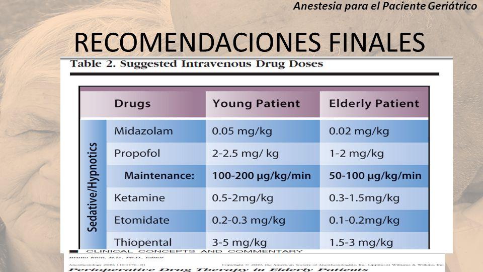 Anestesia para el Paciente Geriátrico RECOMENDACIONES FINALES