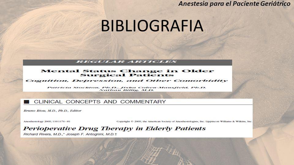 Anestesia para el Paciente Geriátrico BIBLIOGRAFIA