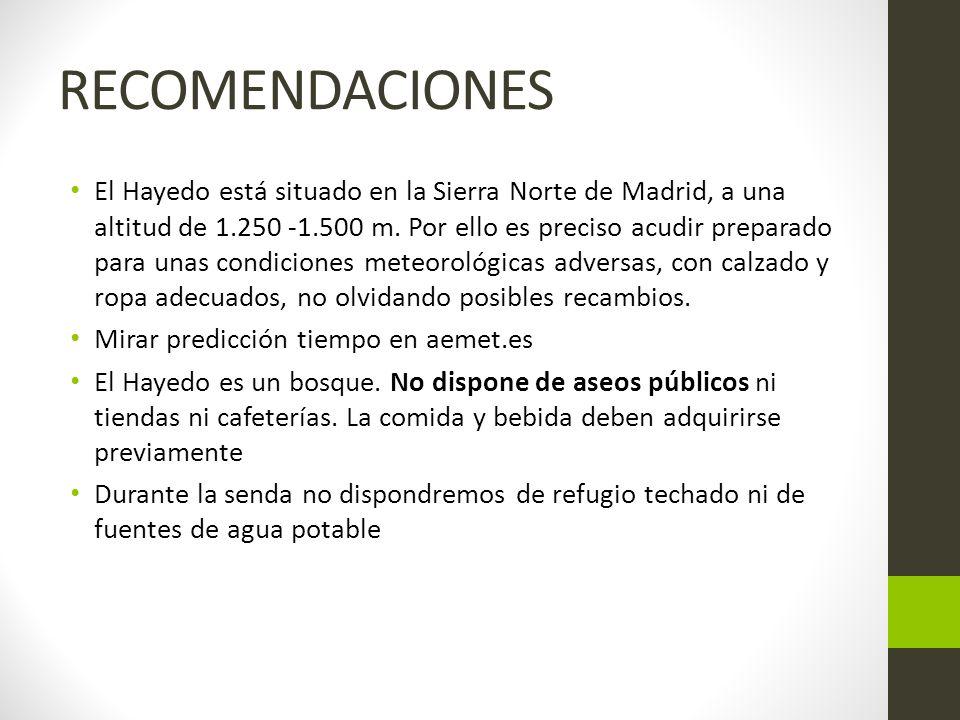 RECOMENDACIONES El Hayedo está situado en la Sierra Norte de Madrid, a una altitud de 1.250 -1.500 m.
