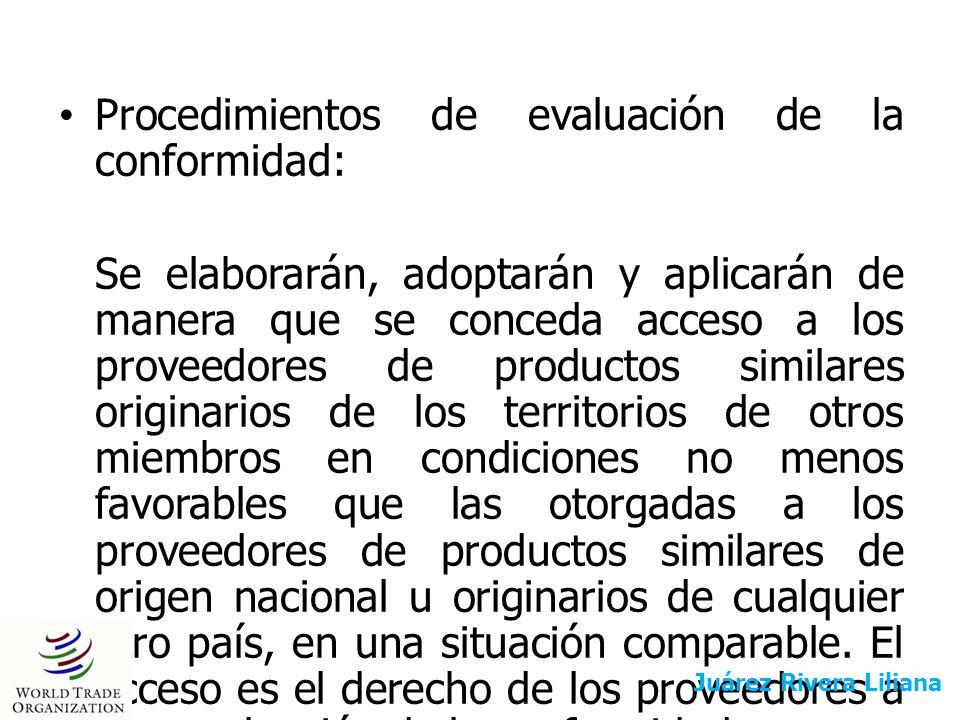 Procedimientos de evaluación de la conformidad: Se elaborarán, adoptarán y aplicarán de manera que se conceda acceso a los proveedores de productos si