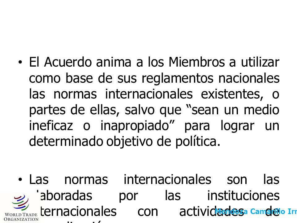 El Acuerdo anima a los Miembros a utilizar como base de sus reglamentos nacionales las normas internacionales existentes, o partes de ellas, salvo que