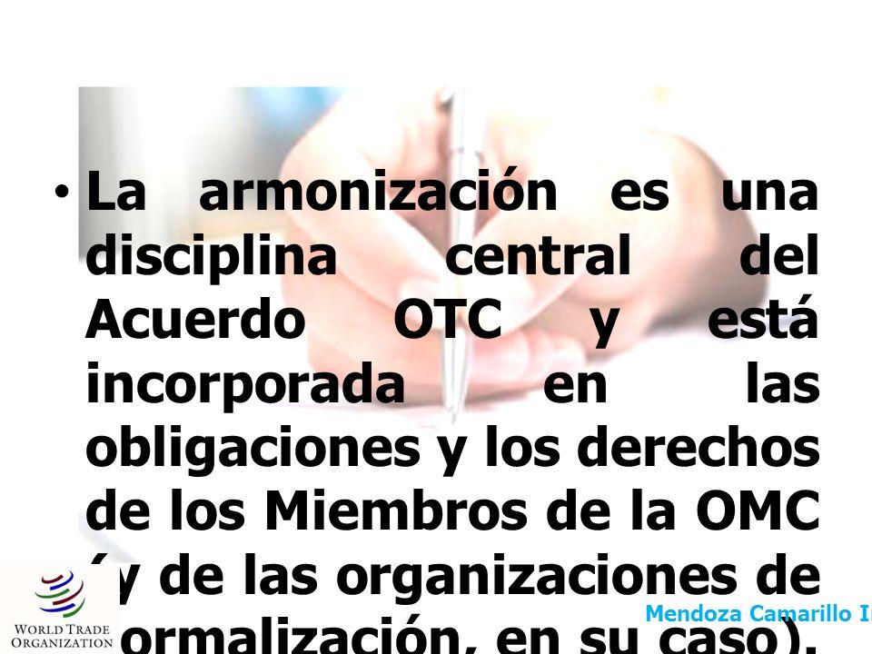La armonización es una disciplina central del Acuerdo OTC y está incorporada en las obligaciones y los derechos de los Miembros de la OMC (y de las or