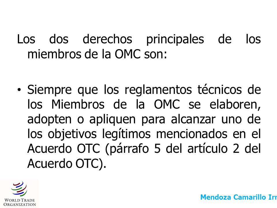 Los dos derechos principales de los miembros de la OMC son: Siempre que los reglamentos técnicos de los Miembros de la OMC se elaboren, adopten o apli