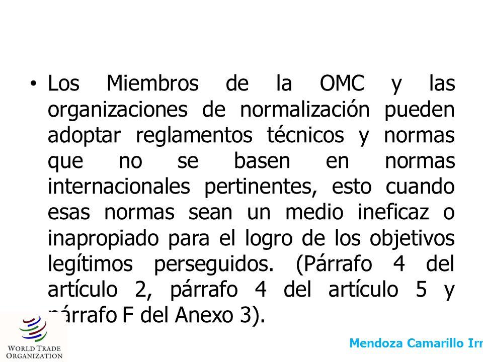 Los Miembros de la OMC y las organizaciones de normalización pueden adoptar reglamentos técnicos y normas que no se basen en normas internacionales pe