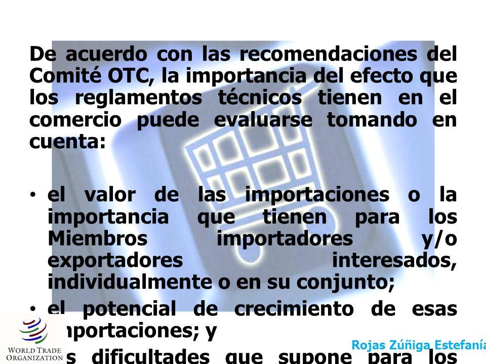 De acuerdo con las recomendaciones del Comité OTC, la importancia del efecto que los reglamentos técnicos tienen en el comercio puede evaluarse tomand