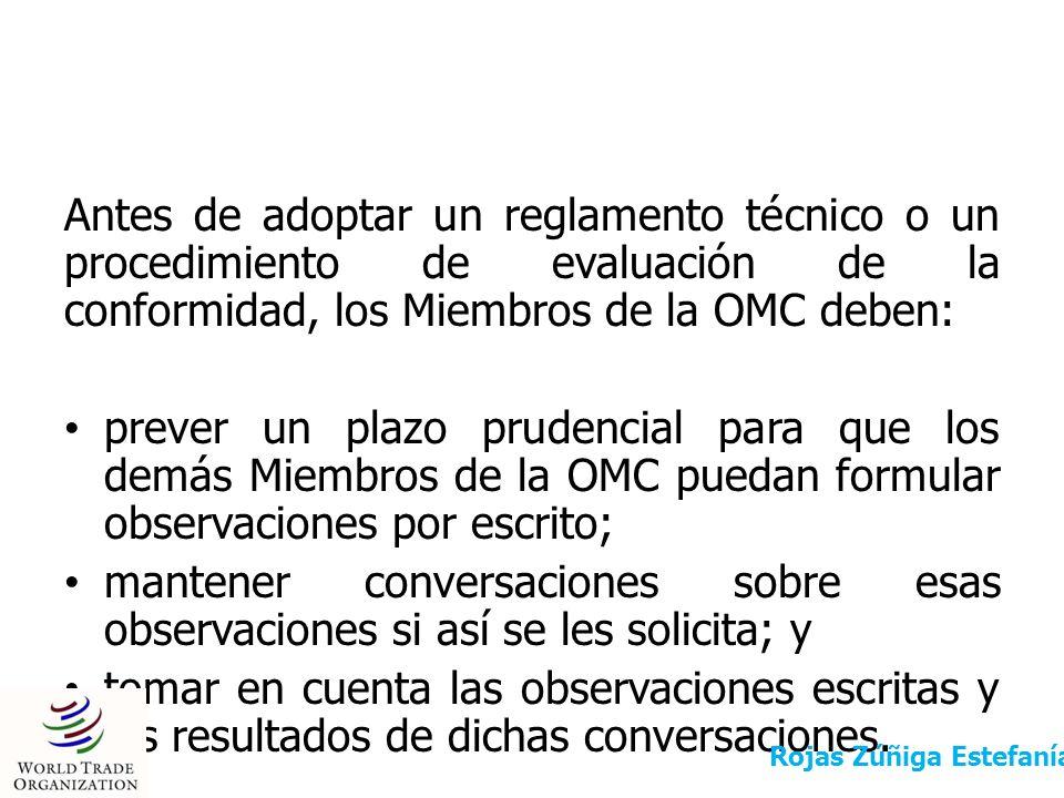 Antes de adoptar un reglamento técnico o un procedimiento de evaluación de la conformidad, los Miembros de la OMC deben: prever un plazo prudencial pa