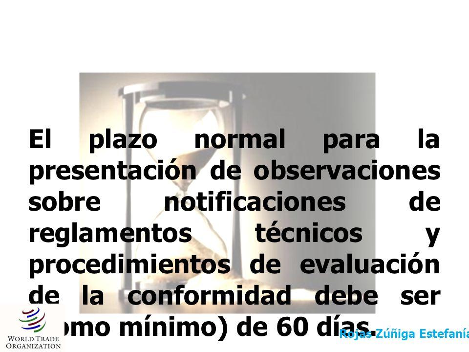 El plazo normal para la presentación de observaciones sobre notificaciones de reglamentos técnicos y procedimientos de evaluación de la conformidad de