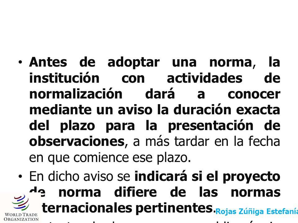 Antes de adoptar una norma, la institución con actividades de normalización dará a conocer mediante un aviso la duración exacta del plazo para la pres
