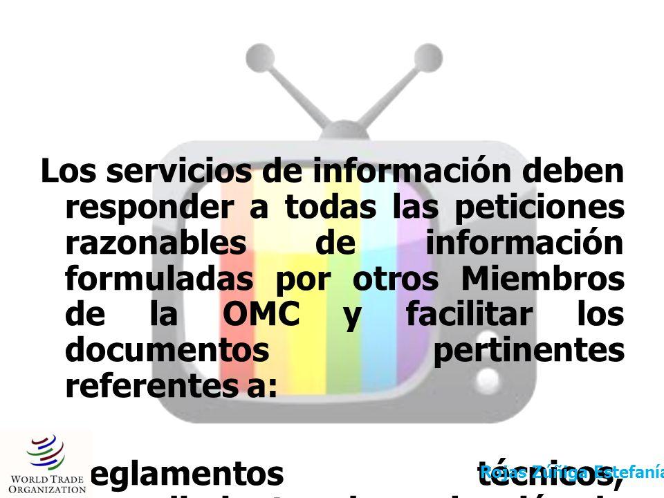 Los servicios de información deben responder a todas las peticiones razonables de información formuladas por otros Miembros de la OMC y facilitar los