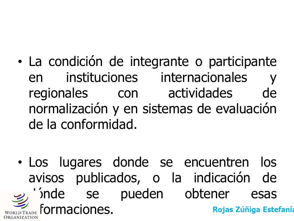 La condición de integrante o participante en instituciones internacionales y regionales con actividades de normalización y en sistemas de evaluación d