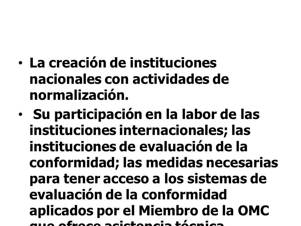 La creación de instituciones nacionales con actividades de normalización. Su participación en la labor de las instituciones internacionales; las insti