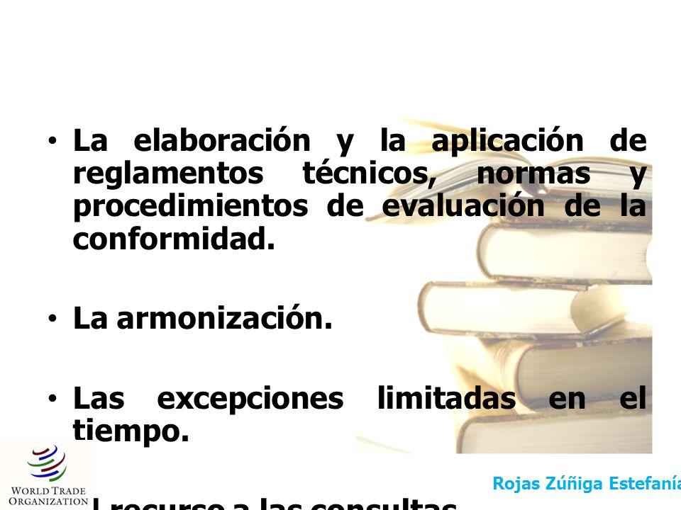 La elaboración y la aplicación de reglamentos técnicos, normas y procedimientos de evaluación de la conformidad. La armonización. Las excepciones limi