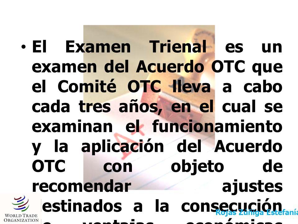 El Examen Trienal es un examen del Acuerdo OTC que el Comité OTC lleva a cabo cada tres años, en el cual se examinan el funcionamiento y la aplicación