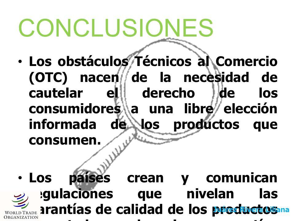 CONCLUSIONES Los obstáculos Técnicos al Comercio (OTC) nacen de la necesidad de cautelar el derecho de los consumidores a una libre elección informada
