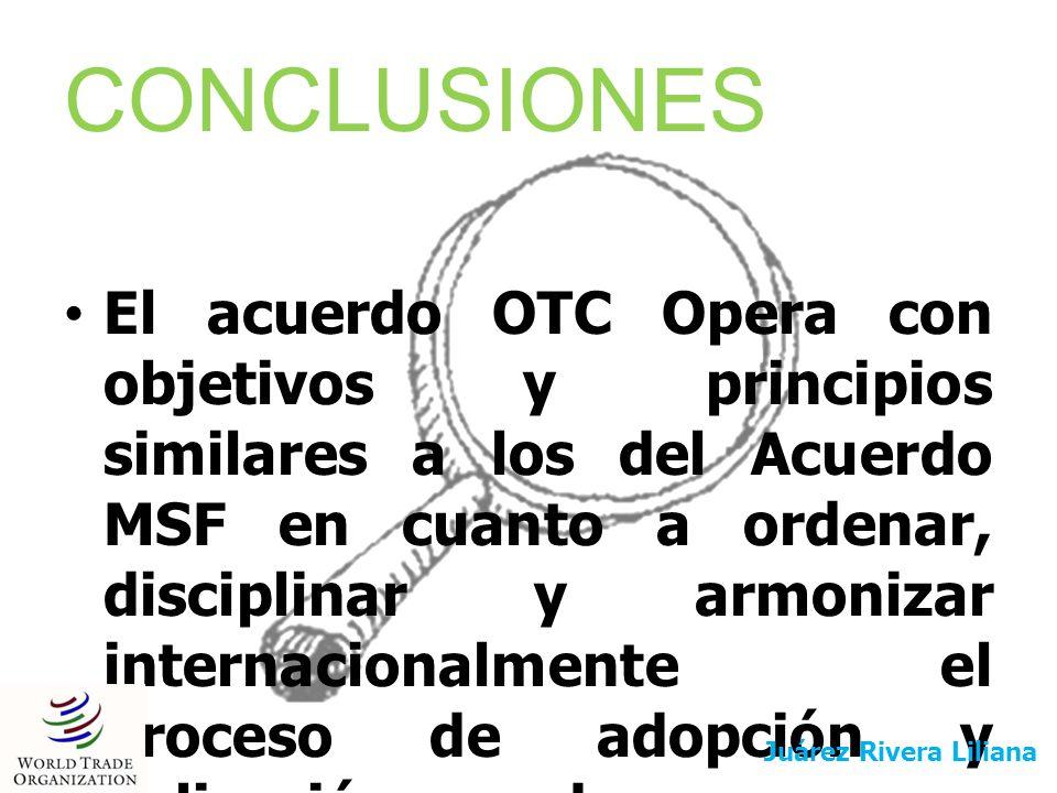 CONCLUSIONES El acuerdo OTC Opera con objetivos y principios similares a los del Acuerdo MSF en cuanto a ordenar, disciplinar y armonizar internaciona