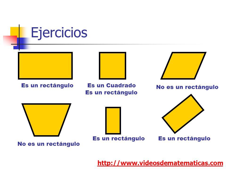 Ejercicios http://www.videosdematematicas.com Es un rectángulo No es un rectángulo Es un rectángulo No es un rectángulo Es un Cuadrado