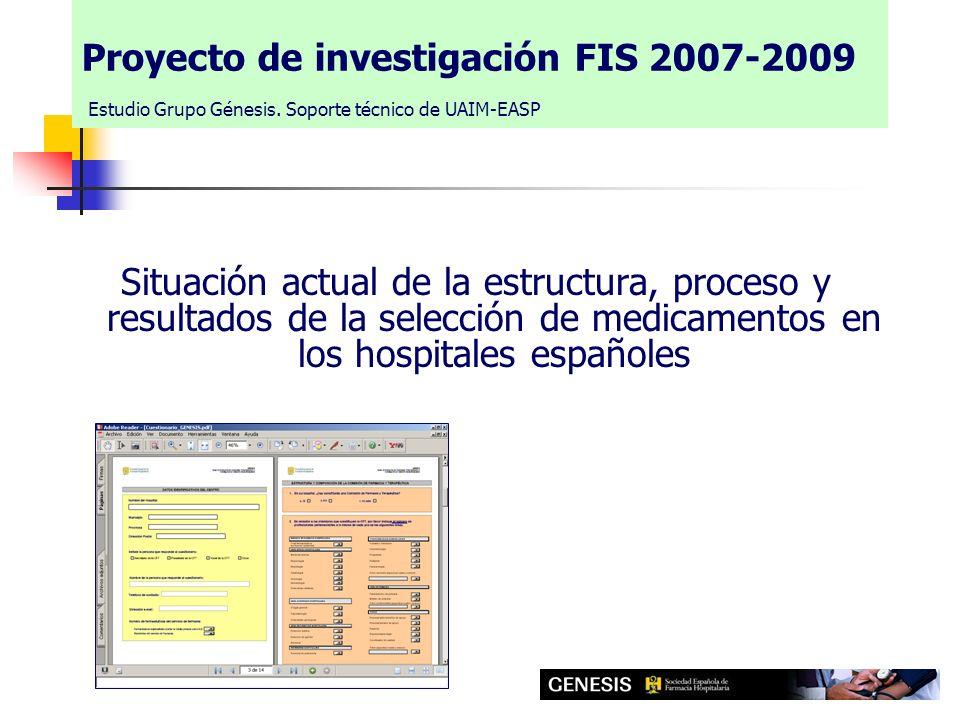 Proyecto de investigación FIS 2007-2009 Estudio Grupo Génesis. Soporte técnico de UAIM-EASP Situación actual de la estructura, proceso y resultados de