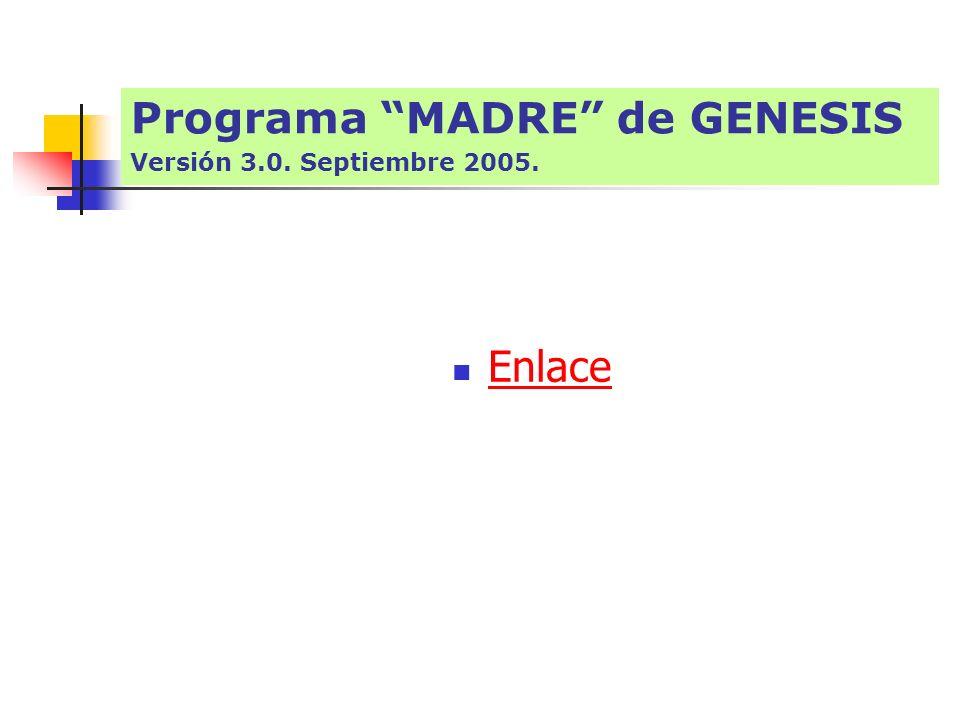 Enlace Programa MADRE de GENESIS Versión 3.0. Septiembre 2005.