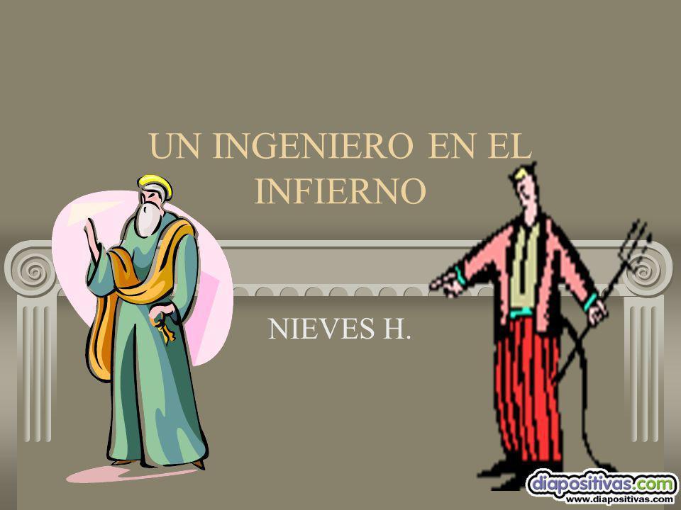 UN INGENIERO EN EL INFIERNO NIEVES H.