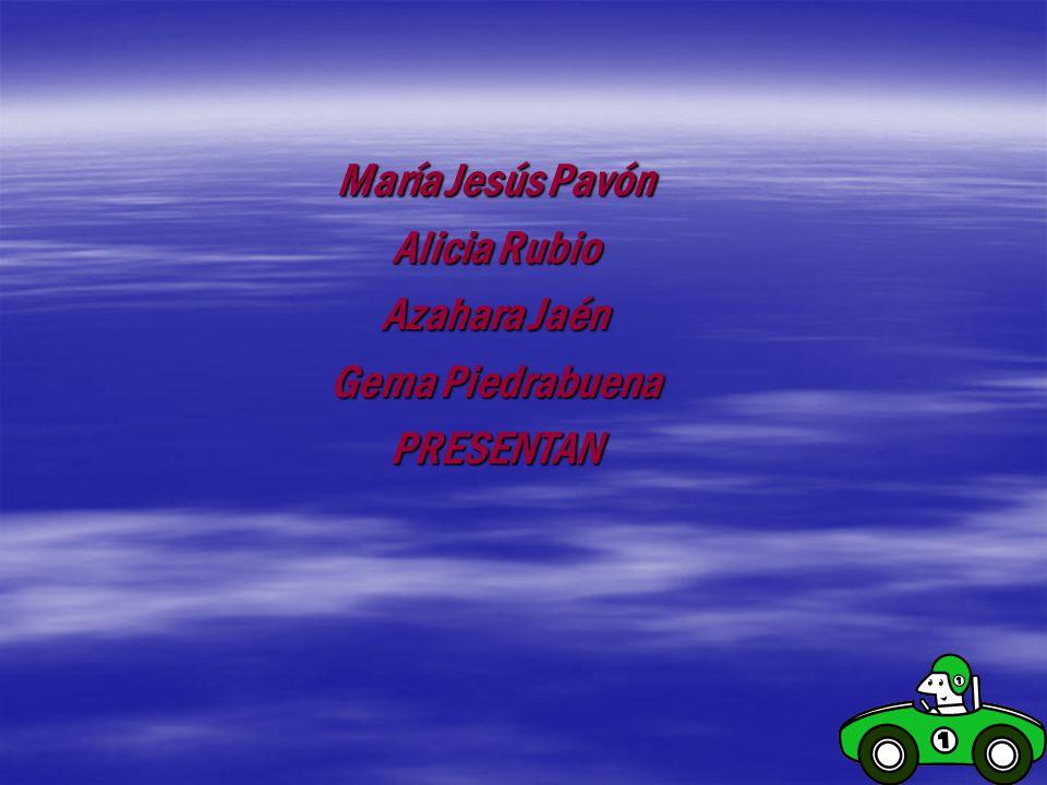 María Jesús Pavón Alicia Rubio Azahara Jaén Gema Piedrabuena PRESENTAN