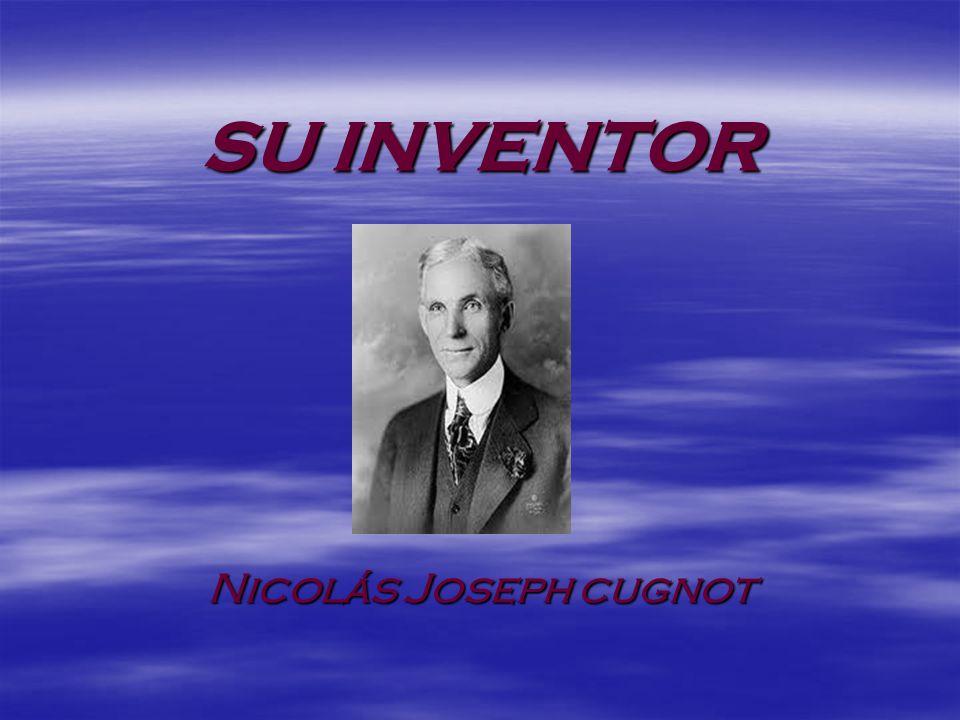 SU INVENTOR Nicolás Joseph cugnot
