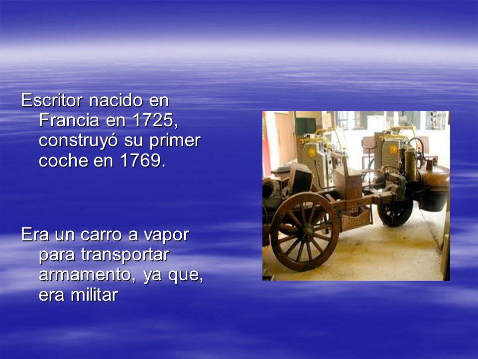 Escritor nacido en Francia en 1725, construyó su primer coche en 1769.