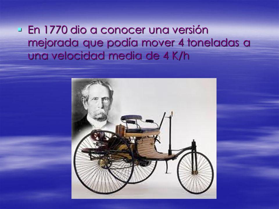 En 1770 dio a conocer una versión mejorada que podía mover 4 toneladas a una velocidad media de 4 K/h En 1770 dio a conocer una versión mejorada que podía mover 4 toneladas a una velocidad media de 4 K/h