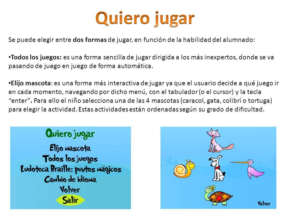 Se puede elegir entre dos formas de jugar, en función de la habilidad del alumnado: Todos los juegos: es una forma sencilla de jugar dirigida a los má