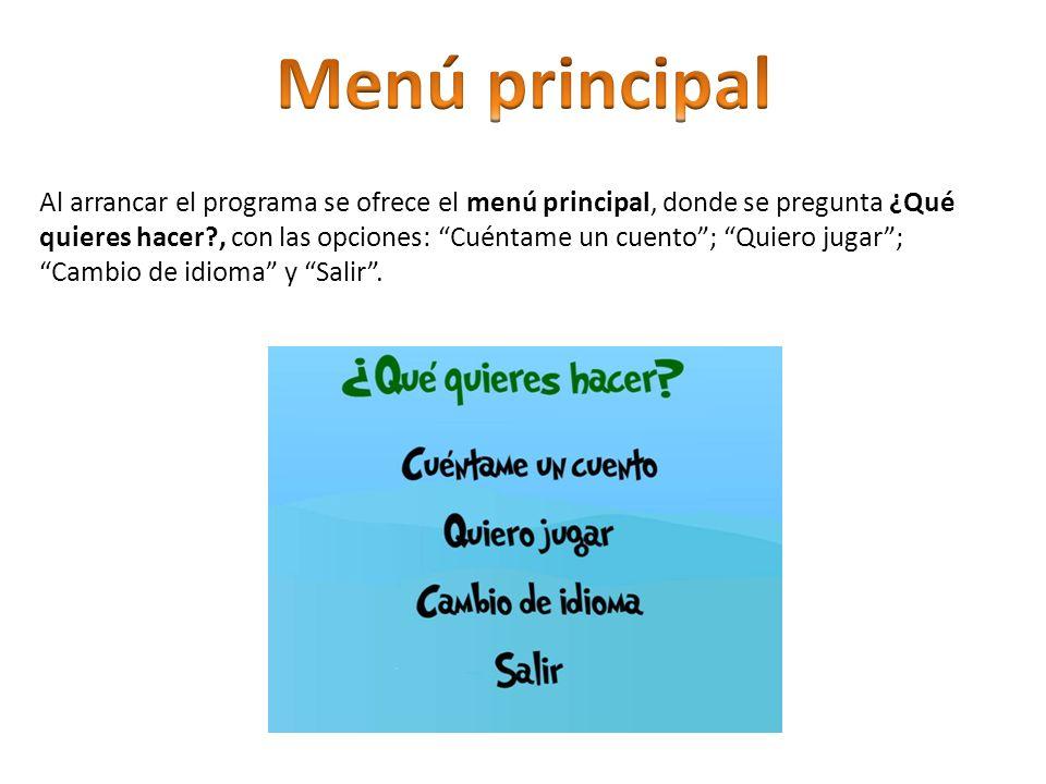 En el menú Cambio de idioma se puede elegir entre los distintos idiomas para utilizar el programa, además aparecen las opciones de Volver (al menú anterior) y Salir (de la aplicación).