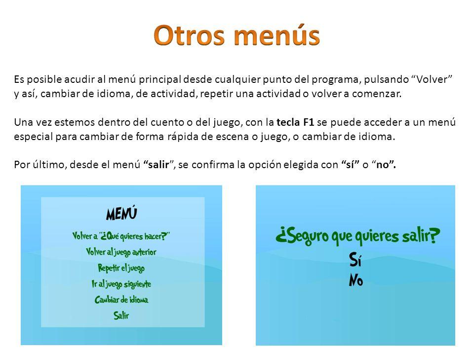 Es posible acudir al menú principal desde cualquier punto del programa, pulsando Volver y así, cambiar de idioma, de actividad, repetir una actividad