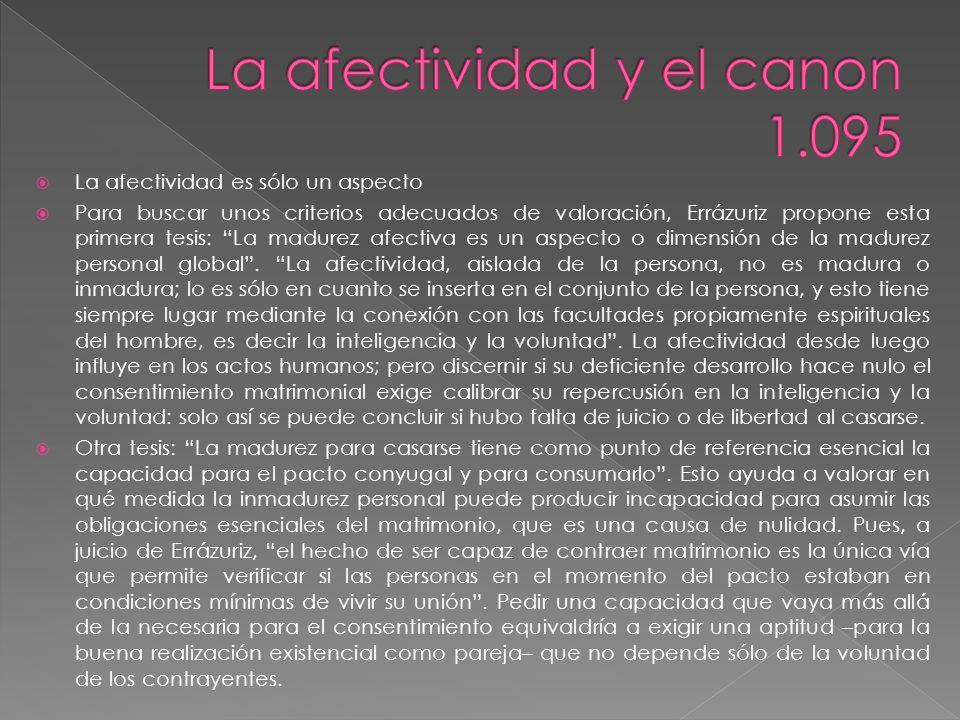 La madurez exigible El Prof. Carlos J. Errázuriz propone unas tesis que pueden servir de referencia para discernir la inmadurez afectiva como causa de