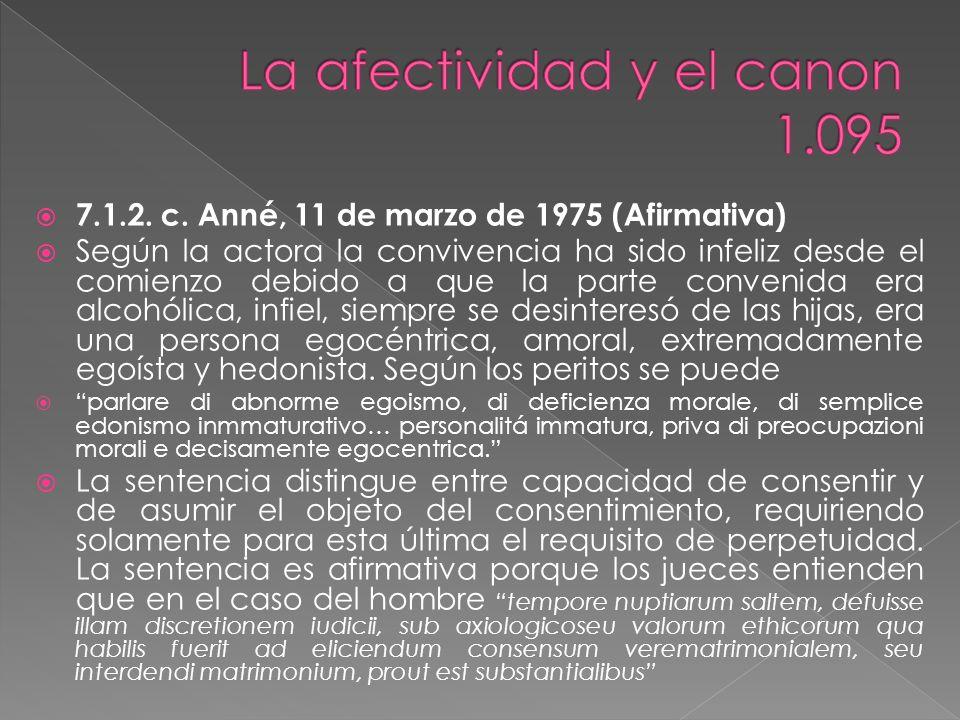 7.1. Algunas sentencias rotales 7.1.1. c. Agustini, 4 de diciembre de 1984 (Negativa) Esta sentencia es la de la apelación de la c. Huot del 7 de dici
