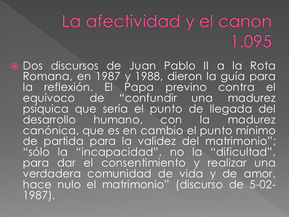 Dos discursos de Juan Pablo II a la Rota Romana, en 1987 y 1988, dieron la guía para la reflexión.
