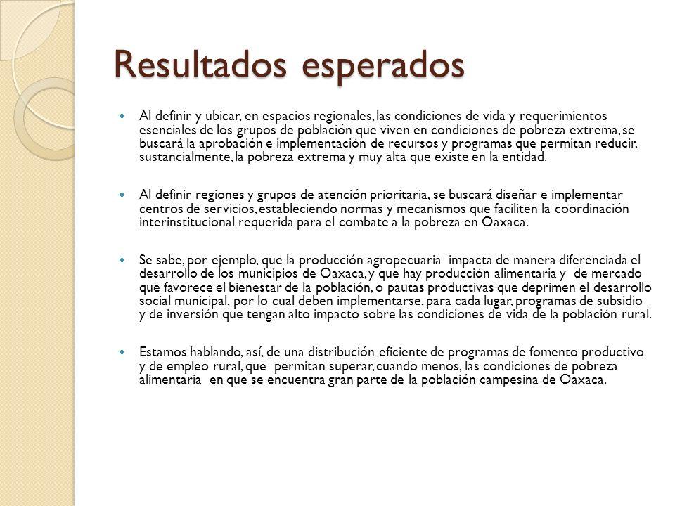 Resultados esperados Al definir y ubicar, en espacios regionales, las condiciones de vida y requerimientos esenciales de los grupos de población que v
