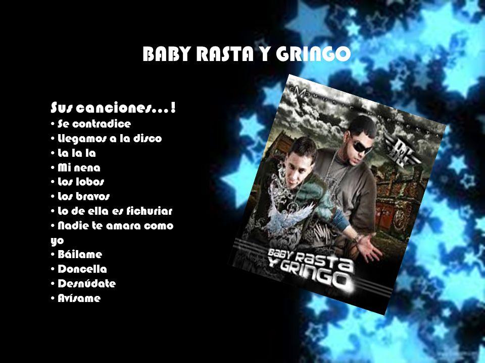 BABY RASTA Y GRINGO Sus canciones….