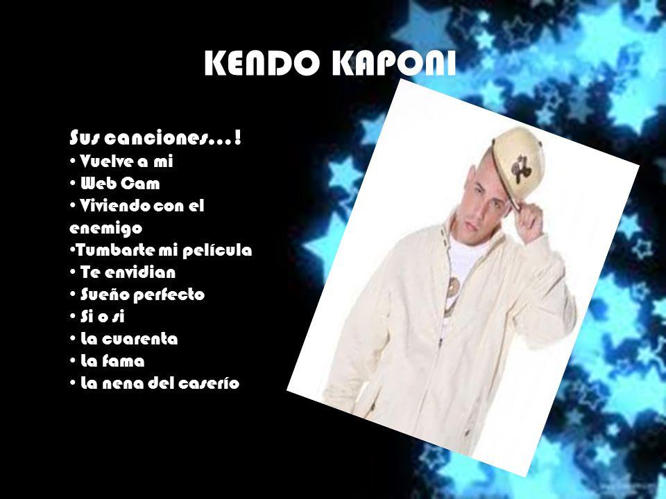 KENDO KAPONI Sus canciones….