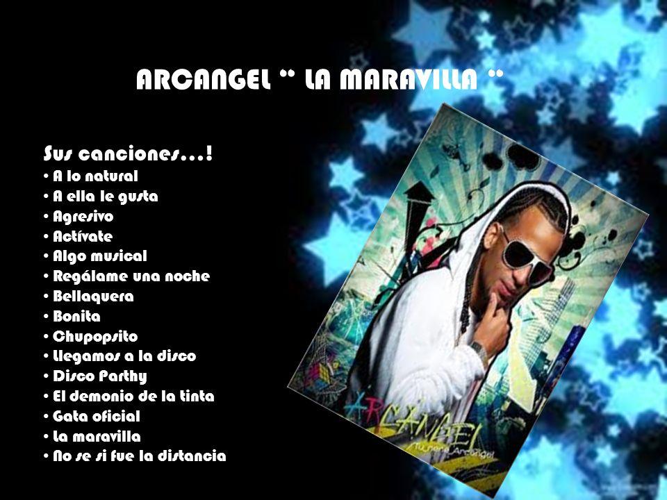ARCANGEL LA MARAVILLA Sus canciones….
