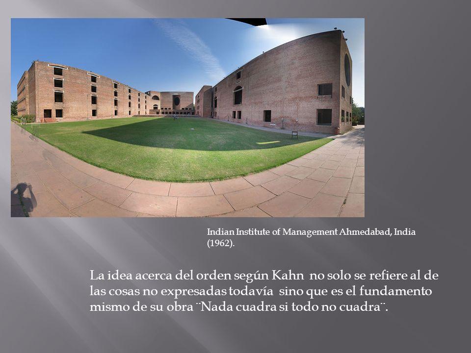 La idea acerca del orden según Kahn no solo se refiere al de las cosas no expresadas todavía sino que es el fundamento mismo de su obra ¨Nada cuadra s