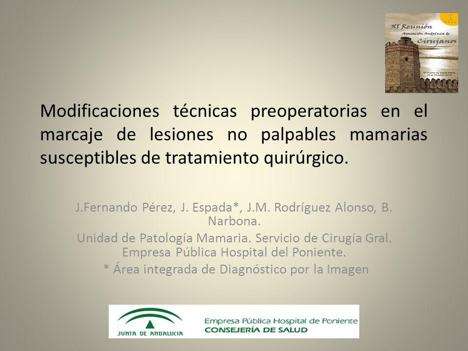 Modificaciones técnicas preoperatorias en el marcaje de lesiones no palpables mamarias susceptibles de tratamiento quirúrgico. J.Fernando Pérez, J. Es
